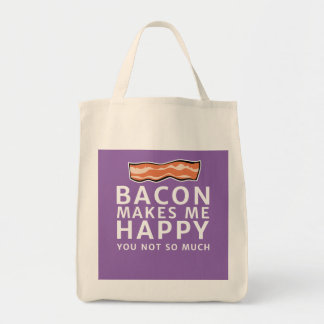 Bacon Makes Me Happy - You Not So Much