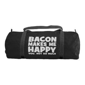 Bacon Makes Me Happy. You, Not So Much. - Funny Gym Bag