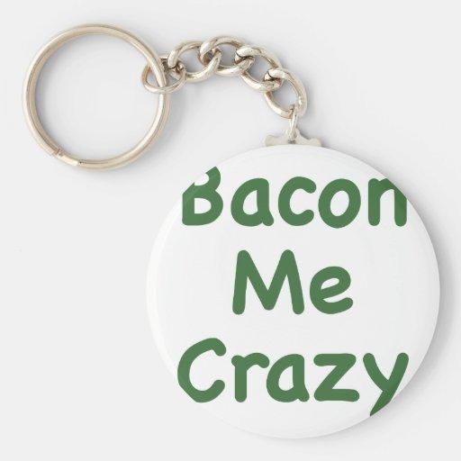 Bacon Me Crazy Key Chain
