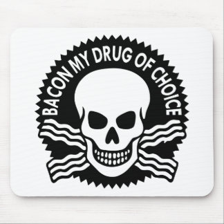 Bacon My Drug Of Choice  (c)WhiteTigerLLC.com Mouse Pad
