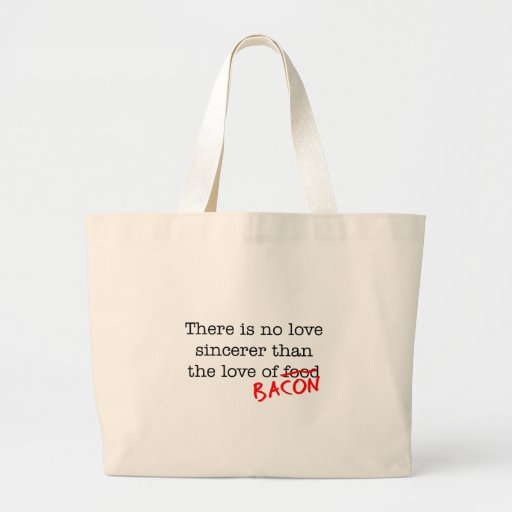 Bacon No Love Sincerer Tote Bags