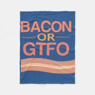 Bacon or GTFO Fleece Blanket