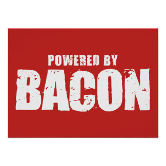 Bacon - Powered By Bacon Poster