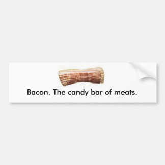 Bacon The candy bar of meats Bumper Stickers