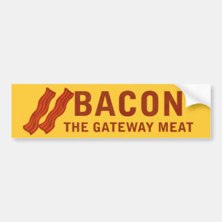 Bacon, The Gateway Meat Bumper Sticker