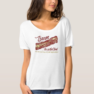 Bacon ... the Perfect Food T-Shirt
