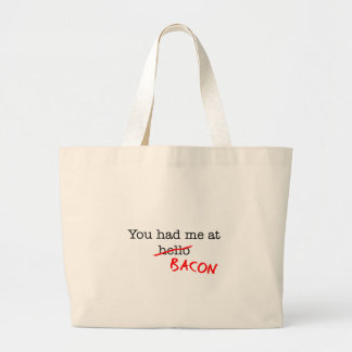 Bacon You Had Me At Tote Bags