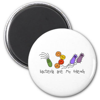Bacteria are my friends 6 cm round magnet