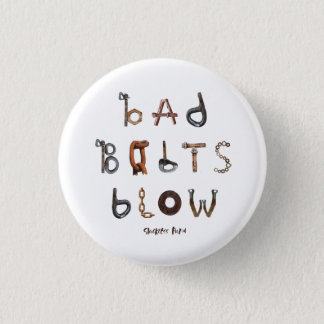 Bad Bolts Blow - 1 1/4 Inch Round Button