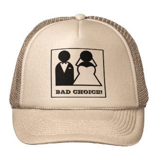 Bad choice hat