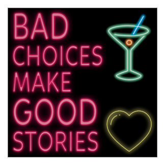 Bad Choices   Neon Funny Quote Poster