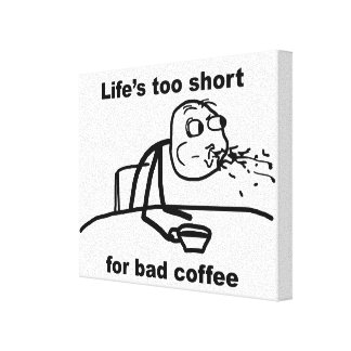 Bad Coffee Stretched Canvas Prints