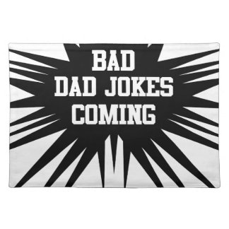 Bad dad jokes coming placemat