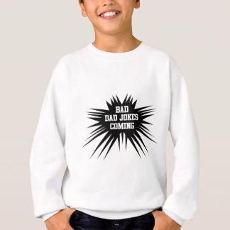 Bad dad jokes coming sweatshirt