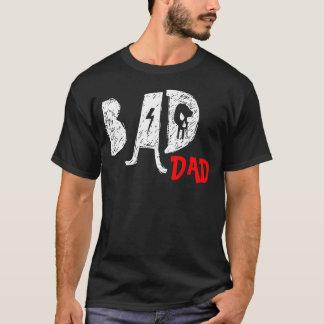 Bad Dad Tee Shirt - Funny