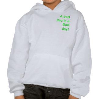 Bad day hoddie sweatshirts
