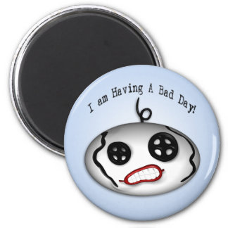 Bad Day Magnet