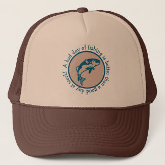 Bad Day Of Fishing Better Than Good Day At Work Trucker Hat