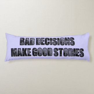 BAD DECISIONS BODY CUSHION