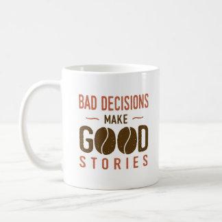 Bad decisions make good stories coffee mug