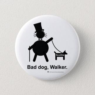 Bad dog walker 6 cm round badge