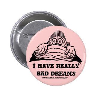 Bad dreams funny button