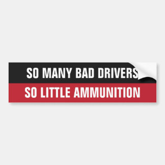 """Bad Drivers"" funny bumpersticker Bumper Sticker"