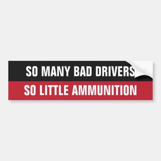 Bad drivers funny bumpersticker bumper sticker