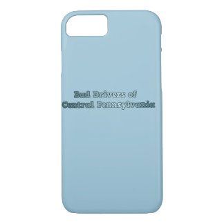 Bad Drivers of Central PA iPhone 7 Case