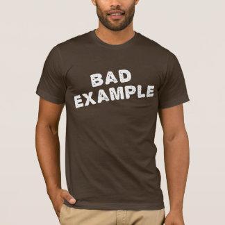 Bad Example T Shirt