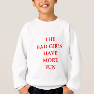 bad girls sweatshirt