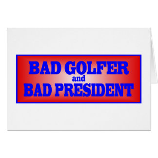 BAD GOLFER AND BAD PRESIDENT.png Greeting Card