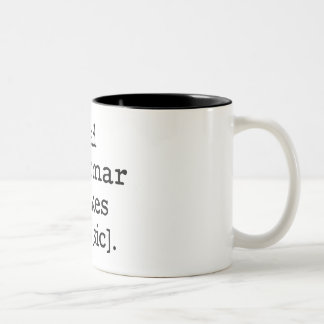 Bad grammar makes me [sic] Two-Tone coffee mug