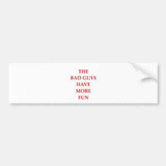 bad guys bumper sticker