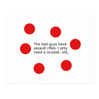 Bad Guys Have Assault Rifles. I Need a Musket. Postcard