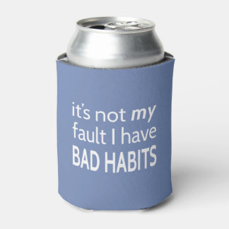 Bad Habits Can Cooler