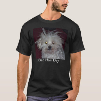 Bad Hair Day - Dog and People Humor T-Shirt