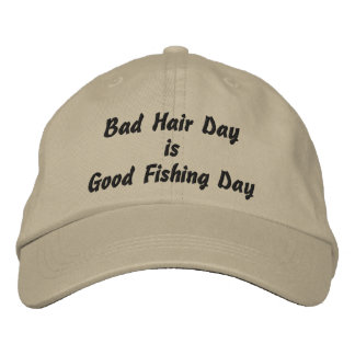 Bad Hair Day is Good Fishing Day Embroidered Hat