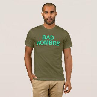 Bad Hombre Aqua T-Shirt