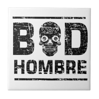 Bad Hombre Ceramic Tile
