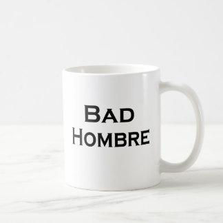 Bad Hombre Funny Mug anti-Trump Guy Mug
