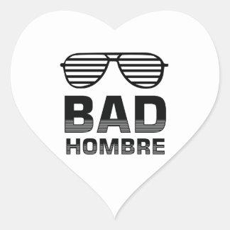 Bad Hombre Heart Sticker