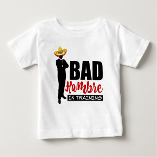 Bad Hombre In Training and Sombrero Baby T-Shirt