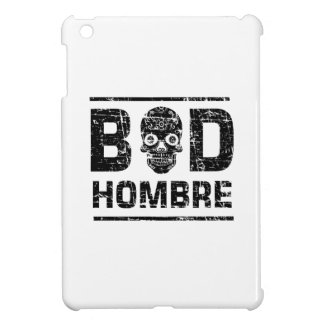 Bad Hombre iPad Mini Case
