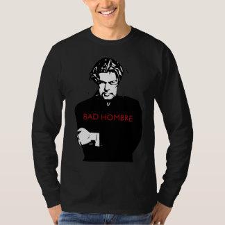 Bad Hombre / Nasty Woman T-Shirt