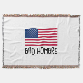 Bad Hombre Politics Throw Blanket