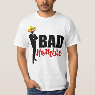 Bad Hombre Silhouette and Sombrero T-Shirt