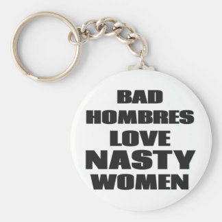 Bad Hombres Love Nasty Women Basic Round Button Key Ring