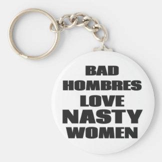 Bad Hombres Love Nasty Women Key Ring