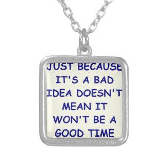bad idea pendants